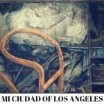 Mi Ciudad Los Angeles